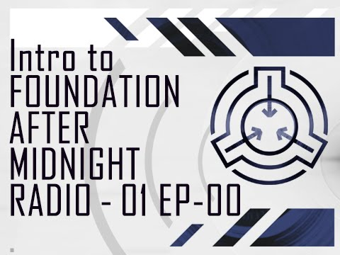 """Intro To The Foundation"" SCP FAM Radio Ep 00 [Full Episode]"