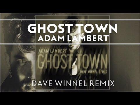 Adam Lambert - Ghost Town [Dave Winnel Remix]