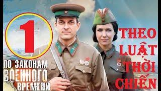 Theo luật thời chiến - Mùa 1. Tập 1: Phát súng sau lưng | Phim lịch sử chiến tranh (2015)