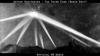 Arthur Karlpenter - The Third Kind (Radio Edit)