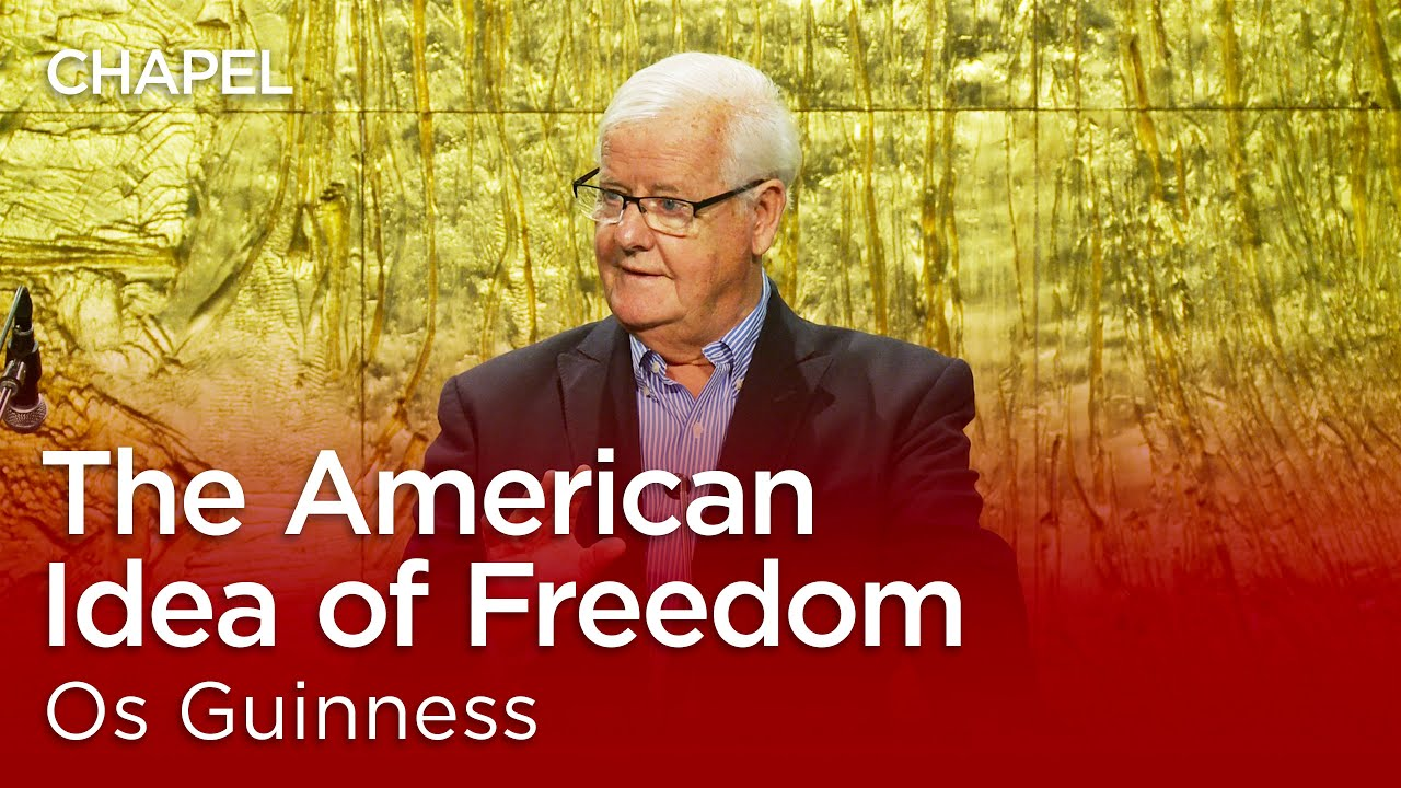 Os Guinness: The American Idea of Freedom