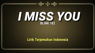 Blink 182 - I Miss You (Lirik Terjemahan Indonesia)