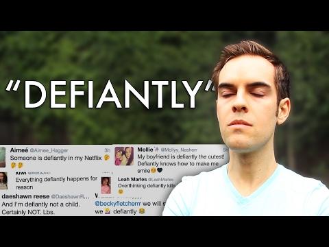 """Stop saying """"Defiantly"""""""