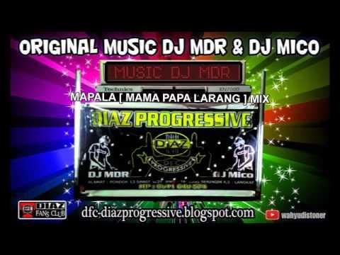 DJ DIAZ PROGRESSIVE MAPALA MAMA PAPA LARANG MIX KN7000 DJ MDR & DJ MICO