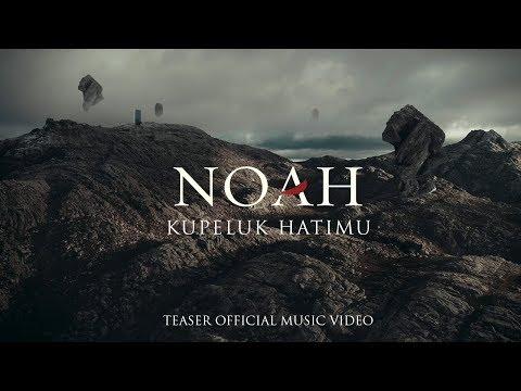 NOAH - Kupeluk Hatimu (Teaser Official Music Video)