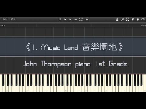 1. Music Land 音樂園地, John Thompson piano 1st Grade (Piano Tutorial) Synthesia 琴譜 Sheet Music