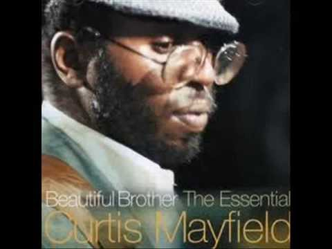 Beautiful Brother Of Mine - By Curtis Mayfield (We´ve Got Love)