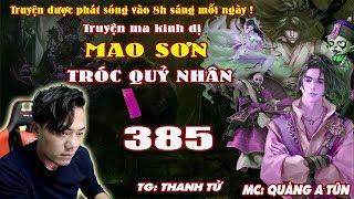 Mao Sơn Tróc Quỷ Nhân [ Tập 385 ] Đạo Phong Trùng Sinh Tụ Thần - Truyện ma pháp sư - Quàng A Tũn