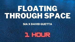 SIA x David Guetta - Floating through space (1 HOUR EXTENDED)