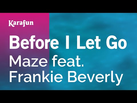 Karaoke Before I Let Go - Maze *