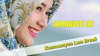 Download Lagu ARMAWATI AR - KEUMEUNYAN LAM BRUEK (LAGU ACEH) mp3