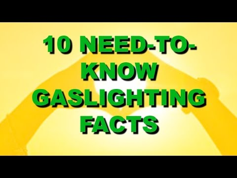 Have You Been Gaslighted? Top 10 Most Important Things to Know
