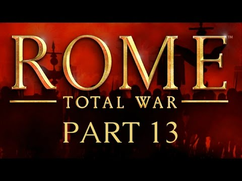 Rome: Total War - Part 13 - Groundhog Day
