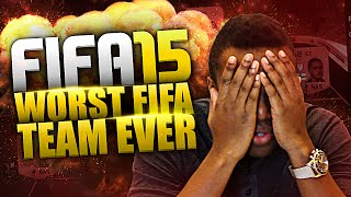 FIFA 15 - WORST FIFA TEAM EVER