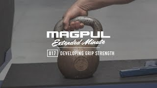 Magpul - Extended Minute - 017 Developing Grip Strength