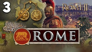 GREAT BALLS OF FIRE! Total War: Rome II - Rise of the Republic - Rome Campaign #3