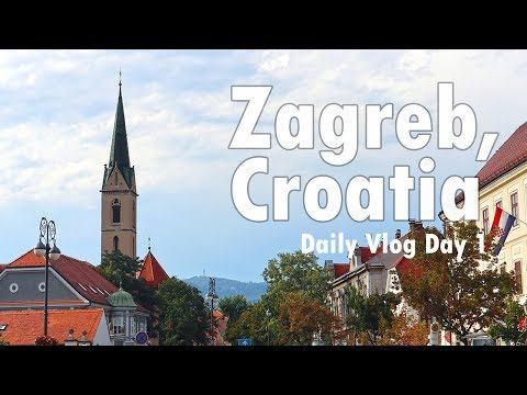 Zagreb: Croatia Travel Vlog Day 1