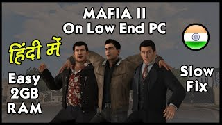 [HINDI] How To Run Mafia II/2 Low End PC | 2018 | Fast | HiteshKS