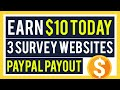 Earn $10.00 Today! - 3 (MUST SEE) Survey Websites That PAY Through PayPal!
