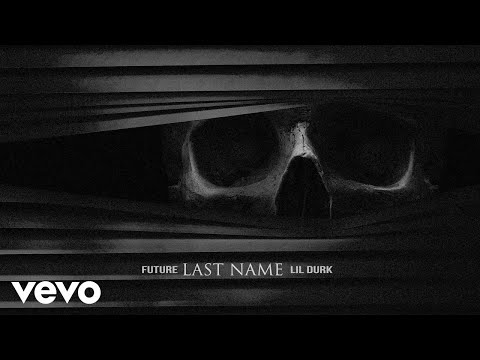 Future - Last Name (Audio) ft. Lil Durk