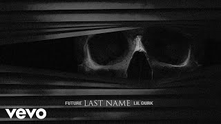 Future - Last Name (Audio) ft. Lil Durk video thumbnail