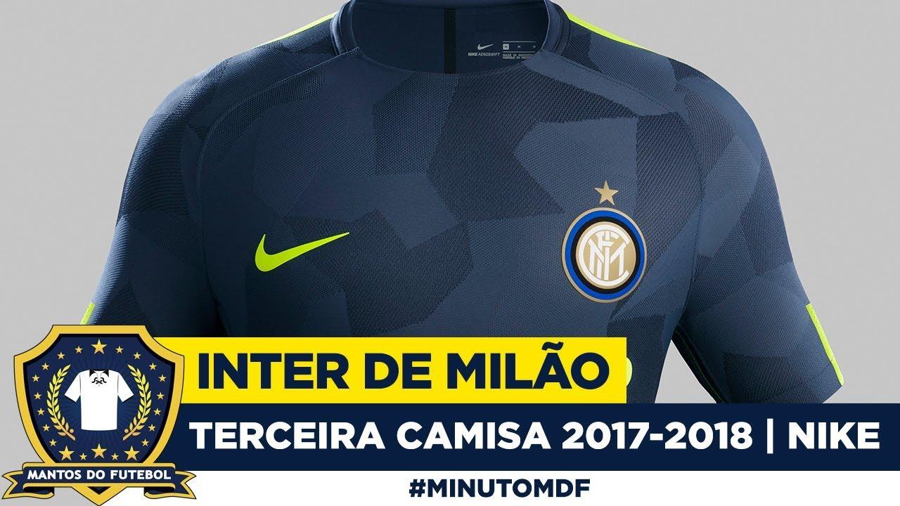 64d2993684 Terceira camisa da Inter de Milão 2017-2018 Nike - YouTube