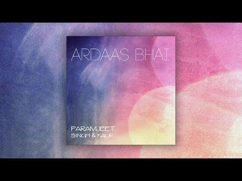 Ardaas Bhai (Ardas Bahee) Mantra Meditation Kundalini Yoga - Paramjeet Singh & Kaur Amardas Bahee