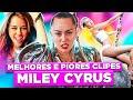 TOP 10: MELHORES E PIORES CLIPES DA MILEY CYRUS   Diva Depressão