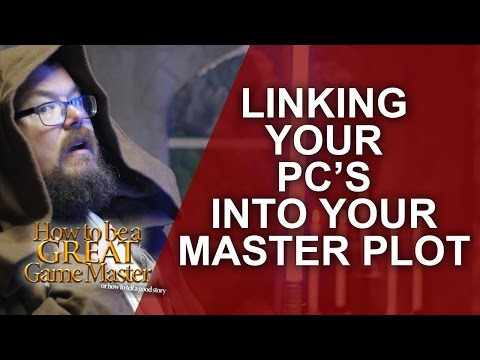 Great GM - Linking your player characters into your main plot - RPG Storytelling GM Tips