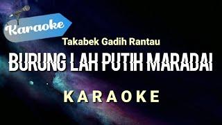 [Karaoke] Burung Lah Putih Maradai - Takabek gadih rantau | (Karaoke)