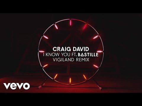 Craig David - I Know You Vigiland Remix  ft Bastille