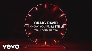 Craig David - I Know You (Vigiland Remix) (Audio) ft. Bastille