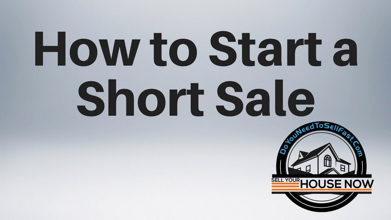 How To Start a Short Sale | DoYouNeedToSellFast.com