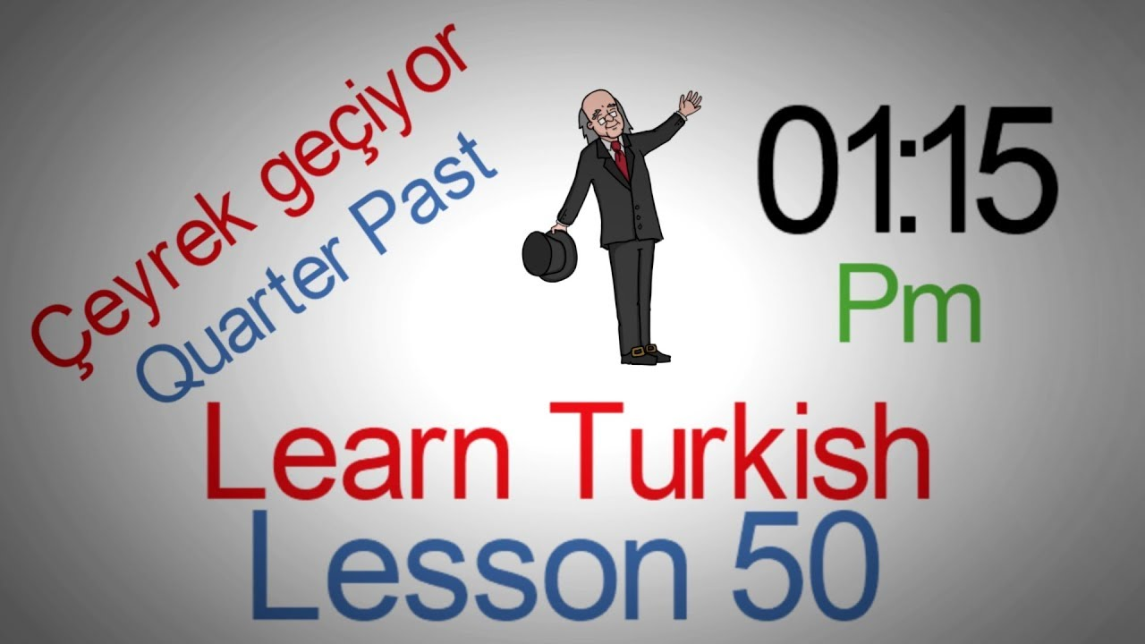 Learn Turkish Lesson 50 - Telling Time in Turkish (Quarter Past)