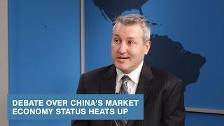 Debate Over China's Market Economy Status Heats Up