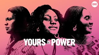 Yours In Power | Official Trailer | ONE Campaign Original Film Series