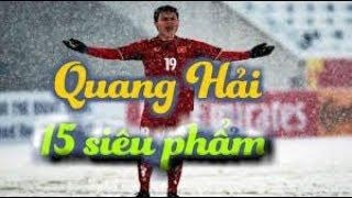 Top 15 bàn thắng đẹp nhất của Quang Hải 2018#U23 Châu Á#không đẹp không lấy tiền!