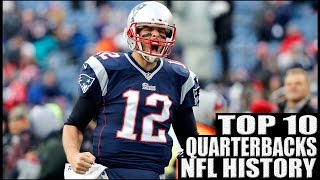 Top 10 Best Quarterbacks in NFL History