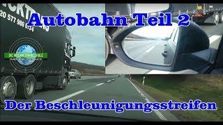 Autobahn Teil 2 - Beschleunigungsstreifen / Autobahnauffahrt - Sonderfahrt - Prüfungsfahrt