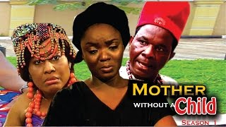 Mother without Child   - Latest Nigerian Nollywood Movie
