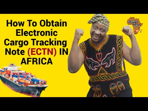 Electronic Cargo Tracking Note, Cargo Transport In Africa, Import Export Business In Africa