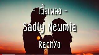 RachYO -Sadly Newmia