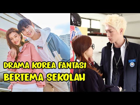 9 DRAMA KOREA FANTASI BERTEMA SEKOLAH TERBAIK