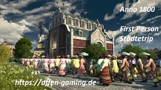 Anno 1800 | First Person Städtetrip