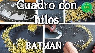 Cuadro de Hilos Batman | Tutorial | DIY