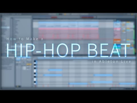 How To Make A Hip-Hop Beat In Ableton Live