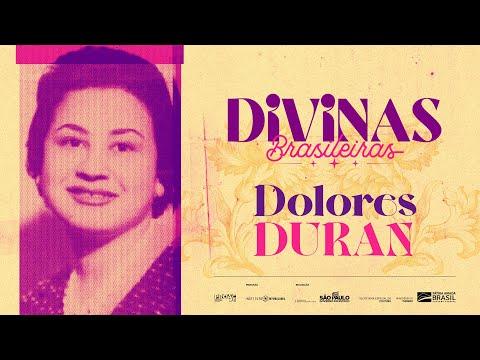 DOLORES DURAN | FESTIVAL DIVINAS BRASILEIRAS