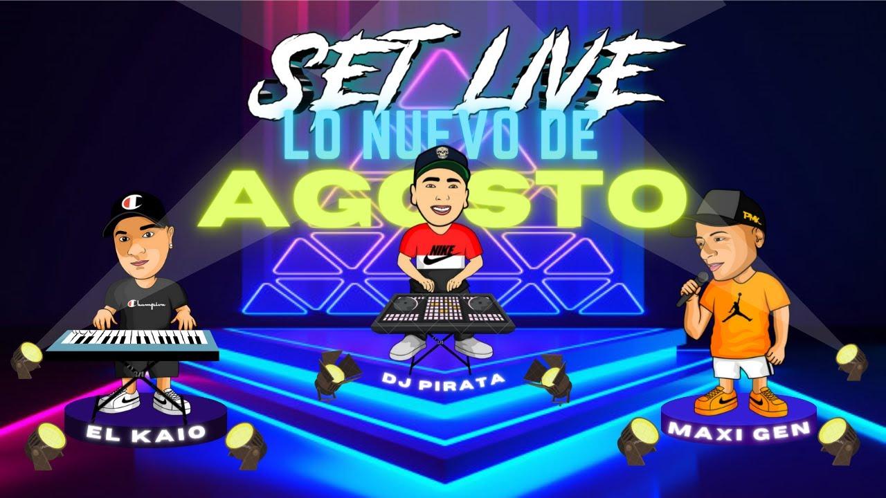 Dj Pirata | Maxi Gen | El Kaio / Set Live Lo Nuevo Agosto