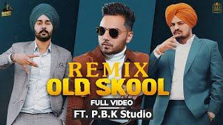 Old Skool Remix | Sidhu Moose Wala | Prem Dhillon | Naseeb | The Kidd | ft. P.B.K Studio