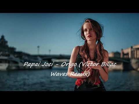 Papai Joci - Origo (Victor Biliac Waves Remix)